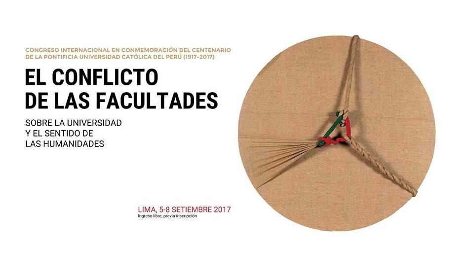 El Conflicto de las Facultades. Sobre la Universidad y el sentido de las humanidades (5-8 de Setiembre de 2017)