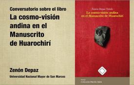 Conversatorio sobre el libro La cosmovisión andina en el Manuscrito de Huarochirí con Zenón Depaz (Universidad Nacional Mayor de San Marcos)