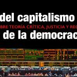"""VI Jornadas sobre Teoría Crítica, justicia y reconocimiento: """"Crítica del capitalismo y crisis de la democracia"""""""