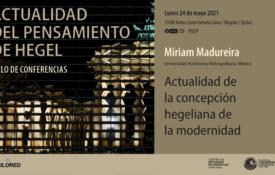 [Conferencia sobre Hegel] Actualidad de la concepción hegeliana de la modernidad